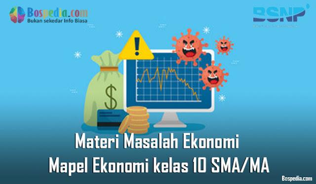 Materi Masalah Ekonomi Mapel Ekonomi kelas 10 SMA/MA