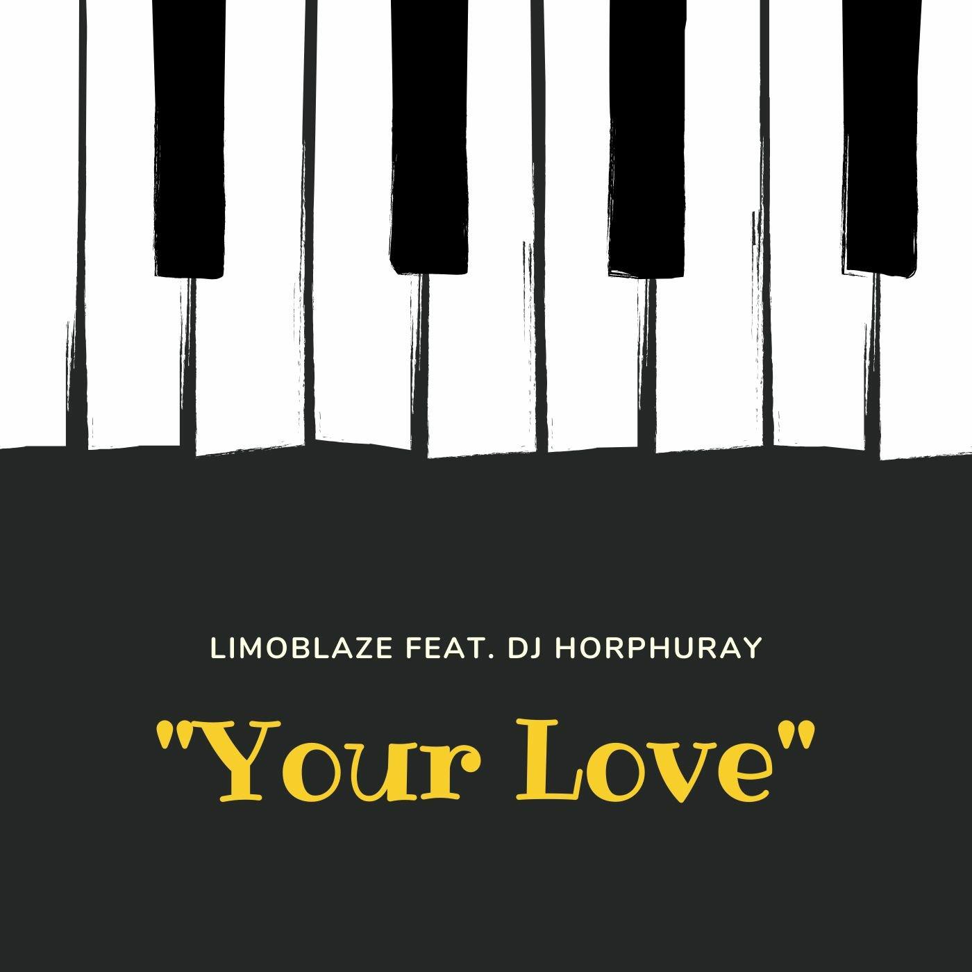 Limoblaze - Your Love Lyrics & Mp3 Download