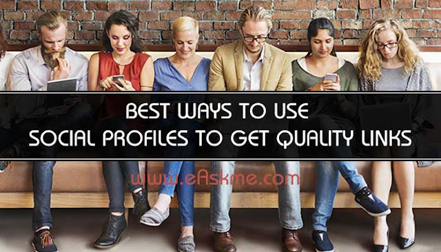 5 Best Ways to Use Social Profiles to Get Quality Links: eAskme