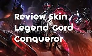 Keren Abis! Review Skin Legend Gord Conqueror Mobile Legends