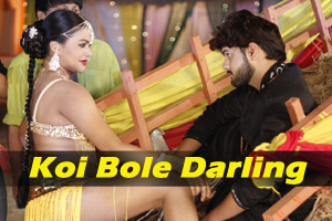Koi Bole Darling Koi Sweetheart