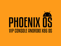 Phoenix OS Vip Console v2.1 Android x86 OS For Low Ended PC