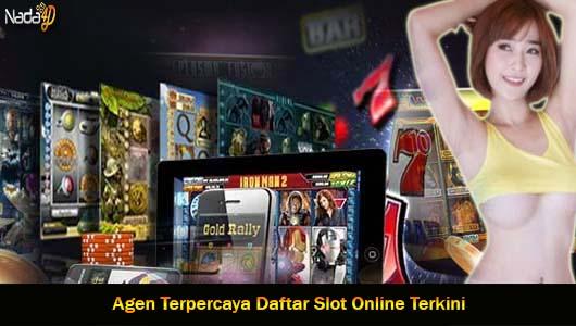 Agen Terpercaya Daftar Slot Online Terkini