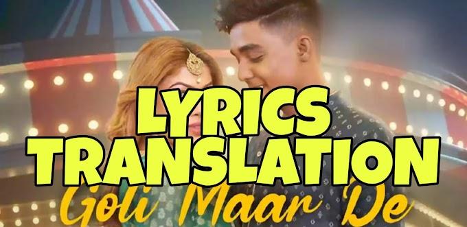 Goli Maar De Lyrics Translation in Hindi (हिंदी) – Asees Kaur
