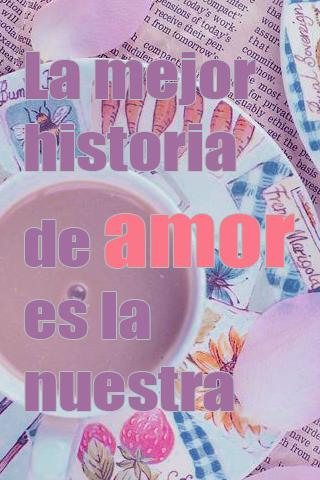 La mejor historia de amor es la nuestra