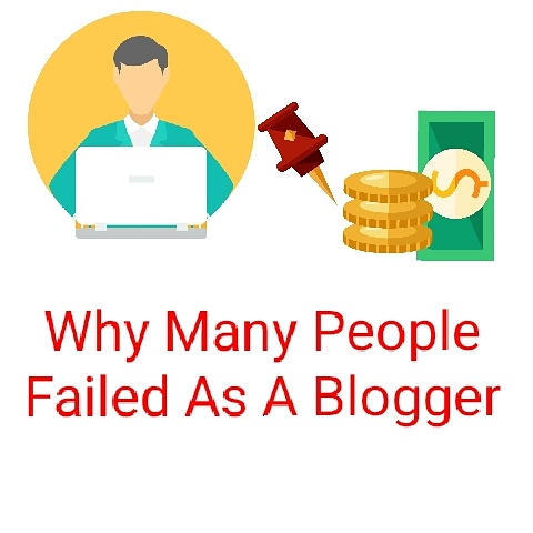 Why Many People Failed As A Blogger