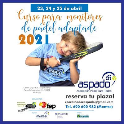 Curso para monitores de Pádel Adaptado de la mano de ASPADO: 23, 24 y 25 Abril en Madrid.