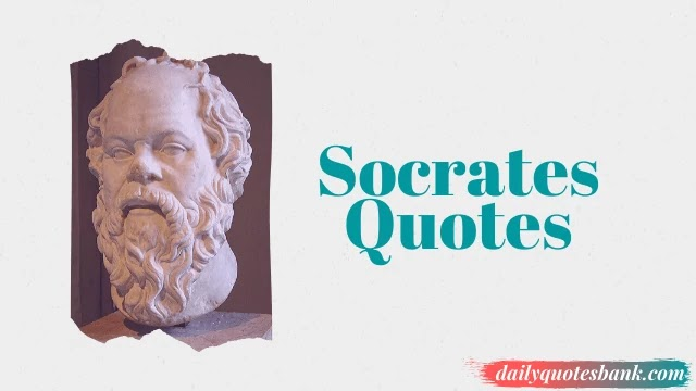 127 Socrates Quotes On Knowledge That Will Change Your Life