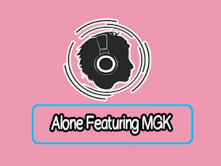 Lirik Lagu Alone Featuring MGK - Sleeping With Sirens
