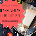 DICA- Reaproveitar Queijo Duro/Restos / HACK- Reuse Hard/Leftover Cheese