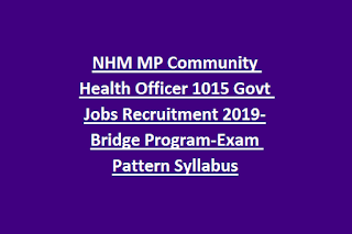 NHM MP Community Health Officer 1015 Govt Jobs Recruitment 2019-Bridge Program-Exam Pattern Syllabus