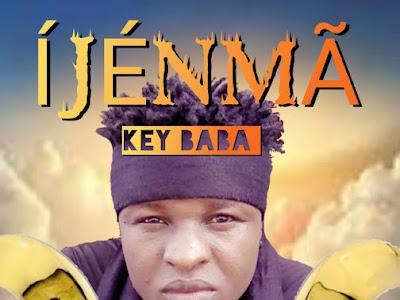 Music : Key Baba _ Ijenma (Prod by Koboko)