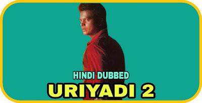 Uriyadi 2 Hindi Dubbed Movie