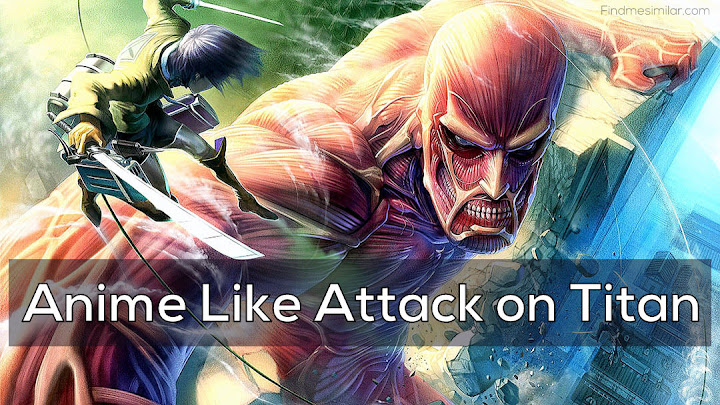 Anime Like Attack on Titan