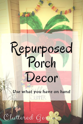 Blog With Friends, multi-blogger projects based on a theme. This month's theme is Hot Fun | Repurposed Porch Decor by Lydia of Cluttered Genius | Featured on www.BakingInATornado.com | #DIY