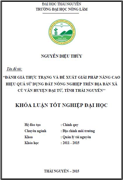 Đánh giá thực trạng và đề xuất giải pháp nâng cao hiệu quả sử dụng đất nông nghiệp trên địa bàn xã Cù Vân huyện Đại Từ tỉnh Thái Nguyên