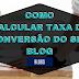 TAXA DE CONVERSÃO DO SEU BLOG