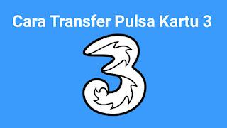 Cara Transfer Pulsa Kartu 3 Terbaru 2020