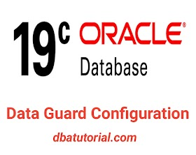 Data Guard Configuration In Oracle 19c Step by Step Tutorial