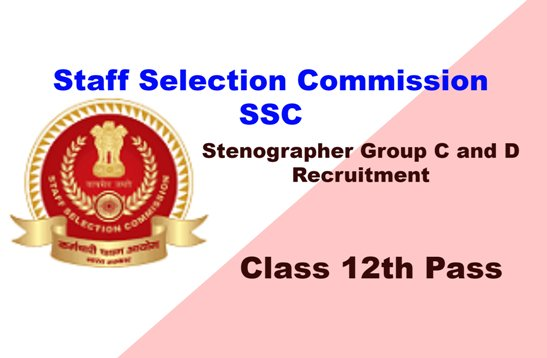 SSC Stenographer Grade C and Recruitment Online Application.