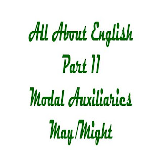 Modal Auxiliaries May Might