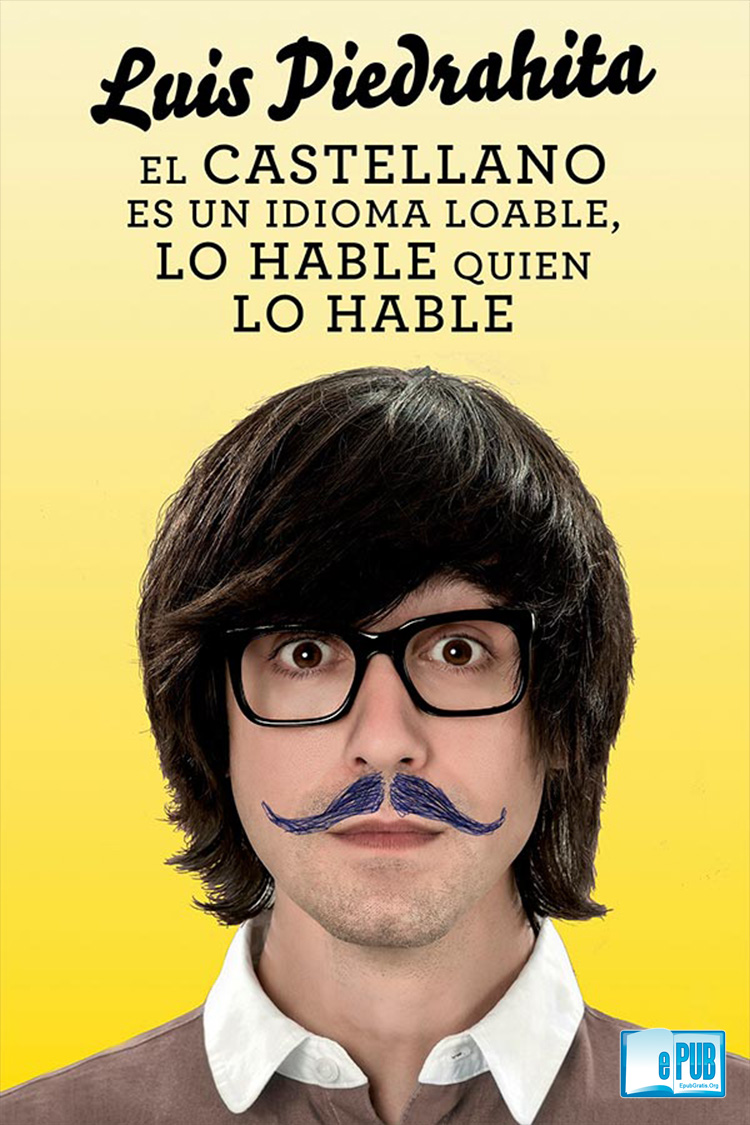 El castellano es un idioma loable lo hable quien lo hable – Luis Piedrahita