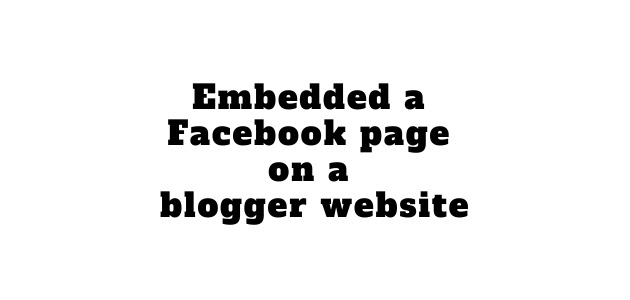 Embedded a Facebook page on a blogger website