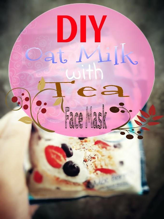 DIY Oat Milk with Tea Face Mask
