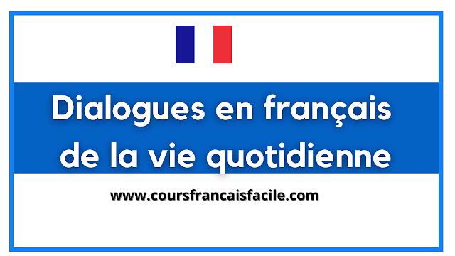 Dialogues en français de la vie quotidienne