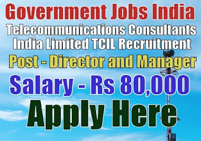 Telecommunications Consultants India Limited TCIL Recruitment 2017