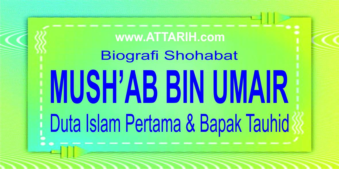 Mushab bin Umair - Duta Islam Pertama dan Bapak Tauhid
