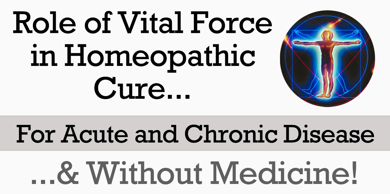 Role of Vital Force in Homeopathic Cure