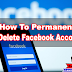 How To Permanently Delete Facebook Account (ID)