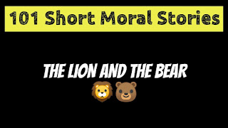 The Lion And The Bear - Short Moral Stories in English
