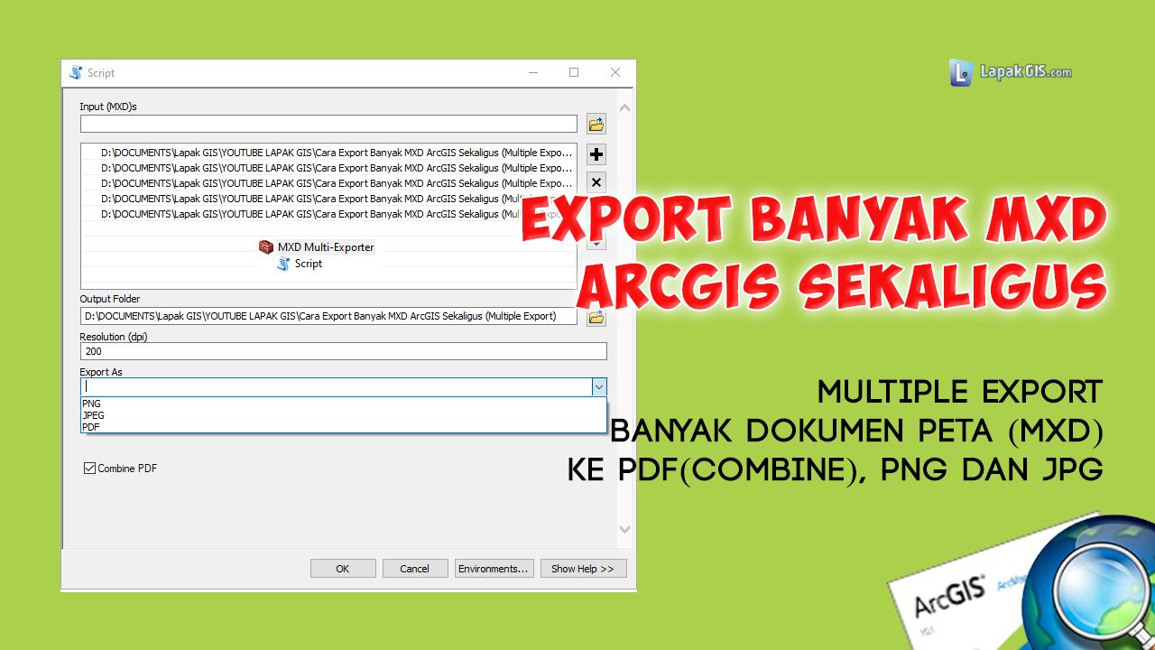 Cara Export Banyak MXD ArcGIS Sekaligus (Multiple Export)