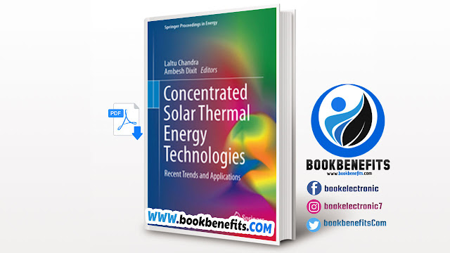 Concentrated Solar Thermal Energy Technologies Recent Trends And Applications pdf