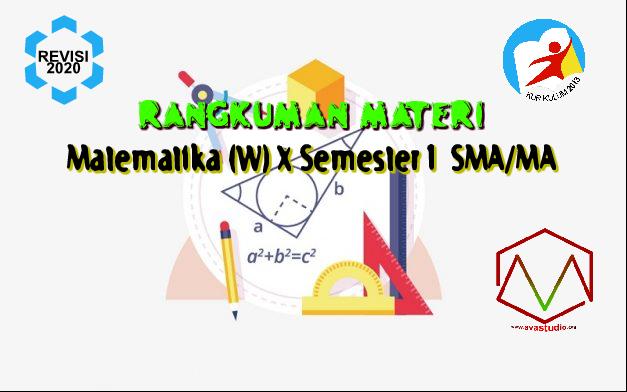 Rangkuman Materi Matematika (Wajib) Kelas X Semester 1 Kurikulum 2013 Revisi   2020