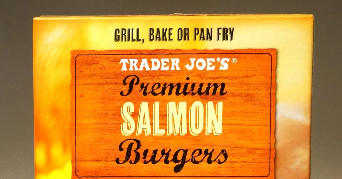 Exploring Trader Joe S Trader Joe S Premium Salmon Burgers