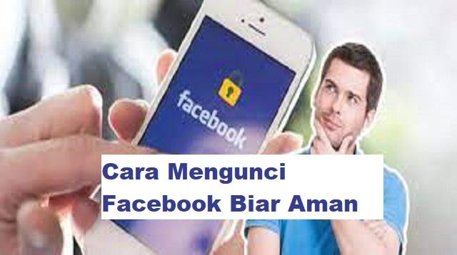 Cara Mengunci FB Biar Aman