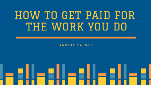 How to get paid for the work you do