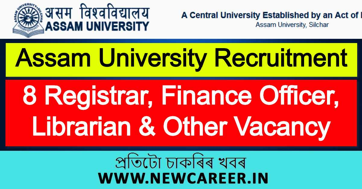 Assam University Recruitment 2020 : Apply For 8 Registrar, Finance Officer, Librarian & Other Vacancy