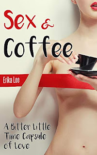 Sex & Coffee - Humorous adult chick lit by Erika Lee book promotion