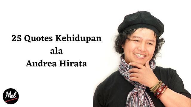25 Quotes Kehidupan ala Andrea Hirata