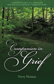 grief, grieving, loss, getting over loss, grief book, companion in grief, Trevy Thomas, self-help for grief