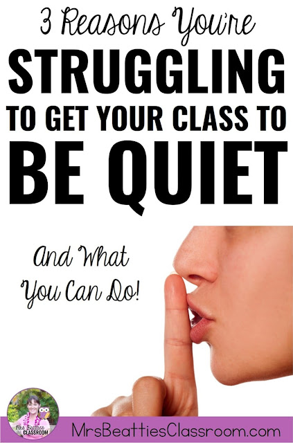 3 Reasons You're Struggling to Get Your Class to Be Quiet