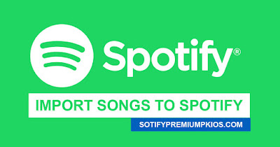 How To Import Songs To Spotify