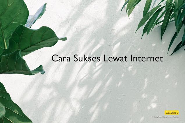 Cara Sukses Lewat Internet