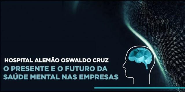 Hospital Alemão Oswaldo Cruz promove webinar gratuito sobre Saúde Mental nas empresas