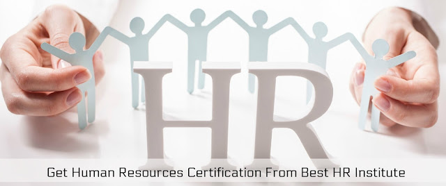 Get Human Resources Certification From Best HR Institute