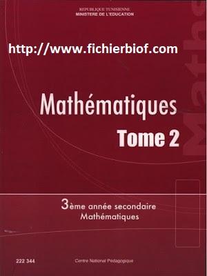 Mathématiques - 3ème année de l'enseignement secondaire - Mathématiques - Tome 2 - Programme Tunisie